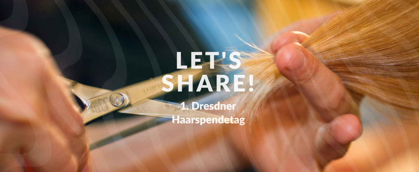 Haarspendetag_Dresden_Lets_Share_01